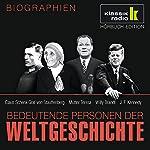 Bedeutende Personen der Weltgeschichte: Claus Schenk Graf von Stauffenberg / Mutter Teresa / Willy Brandt / John F. Kennedy   Anke Susanne Hoffmann,Stephanie Mende