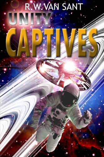 Unity Captives: Volume 1 (Chronicles of Homeworld)