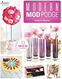 Modern Mod Podge (Annie's General Crafts)