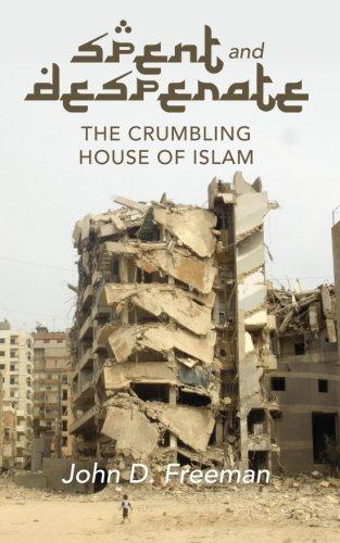 Spent & Desperate: The Crumbling House of Islam