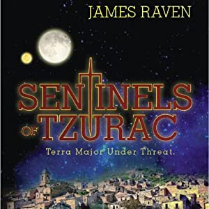 Sentinels of Tzurac: Terra Major Under Threat | [James Raven]