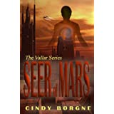 Seer of Mars (The Vallar Series Book 1) ~ Cindy Borgne