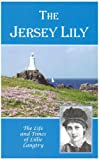 img - for The Jersey Lily: Life and Times of Lillie Langtry book / textbook / text book
