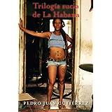 Trilogía sucia de la Habana (Ciclo de Centro Habana)