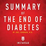 Summary of The End of Diabetes by Joel Fuhrman: Includes Analysis |  Instaread