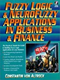 img - for Fuzzy Logic and NeuroFuzzy Applications in Business and Finance by von Altrock Constantin (1996-11-18) Paperback book / textbook / text book