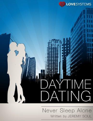 Daytime Dating - Never Sleep Alone