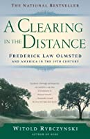 A Clearing In The Distance: Frederick Law Olmsted and America in the 19th Century (English Edition)