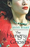 Anne Berry The Hungry Ghosts