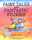 Fairy Tales and Fantastic Stories Terry Jones