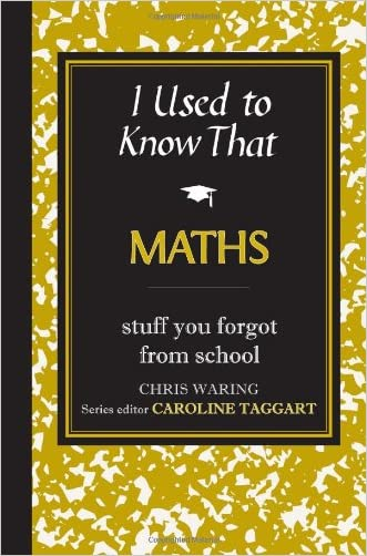 I Used to Know That: Maths written by Chris Waring