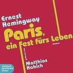 Paris, ein Fest fürs Leben | Ernest Hemingway