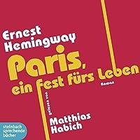 Paris, ein Fest fürs Leben Hörbuch