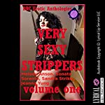 Very Sexy Strippers, Volume One: Five Explicit Erotica Stories | Melody Anson,Sonata Sorento,Sandra Strike,Jeanna Yung