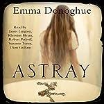Astray | Emma Donoghue