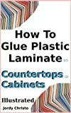 How To Glue Plastic Laminate on Countertops or Cabinets: Illustrated