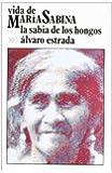 Vida de Maria Sabina, la sabia de los hongos (Spanish Edition)