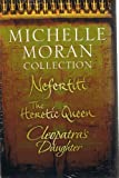 Michelle Moran: 3 book collection - Pack set includes Nefertiti, The Heretic Queen and Cleopatras Daughter rrp £28.97