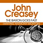 The Baron Goes Fast: The Baron Series, Book 25 (       UNABRIDGED) by John Creasey Narrated by Carl Prekopp