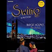 Swing: A Novel | [Rupert Holmes]