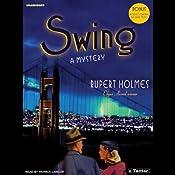 Swing: A Novel | [Rupert Holmes]