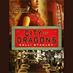 City of Dragons | Kelli Stanley
