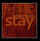 I Want You To Stay (Radio Singles Version) [Tribute to Rihanna & feat. Mikky Ekko]