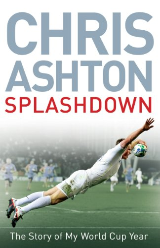 Splashdown: The Story of My World Cup Year