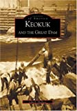 img - for Keokuk And The Great Dam (IA) (Images of America) book / textbook / text book