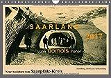 Saarland - vunn domols (frieher), Neue Ansichten vom Saarpfalz-Kreis (Wandkalender 2017 DIN A4 quer): Das Saarland, dargestellt in Sammelbildern aus ... (Monatskalender, 14 Seiten ) (CALVENDO Orte)