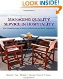 Managing Quality Service In Hospitality: How Organizations Achieve Excellence In The Guest Experience (Hospitality Management)
