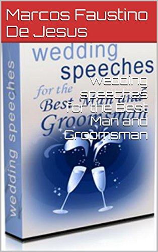 Marcos Faustino De Jesus - wedding speeches for the Best Man and Groomsman