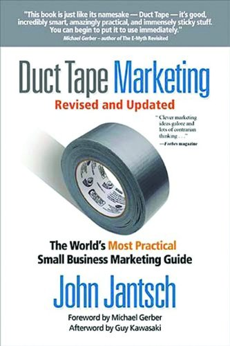 Duct Tape Marketing Revised & Updated: The World's Most Practical Small Business Marketing Guide