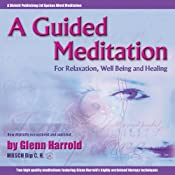 A Guided Meditation for Relaxation, Well-Being, and Healing | [Glenn Harrold]