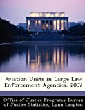 Aviation Units in Large Law Enforcement Agencies, 2007