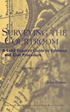 Surveying the Courtroom: A Land Expert's Guide to Evidence and Civil Procedure (Wiley Series in Surveying and Boundary Control)