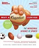Why a Curveball Curves: The Incredible Science of Sports (Popular Mechanics)