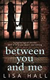 Between You and Me: A psychological thriller with a twist you won't see coming only --- on Amazon