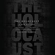 The Holocaust: A New History Audiobook by Laurence Rees Narrated by Eric Vale