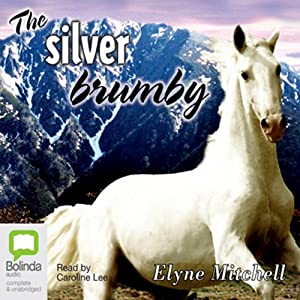 The Silver Brumby: The Silver Brumby, Book 1 | [Elyne Mitchell]