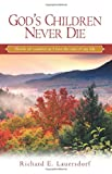 img - for God's Children Never Die: Words of Comfort as I Face the End of My Life (Out of the Depths Series) book / textbook / text book