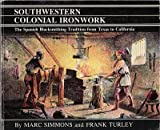 Product 0890131287 - Product title Southwestern Colonial Ironwork: The Spanish Blacksmithing Tradition from Texas to California