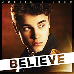 Believe [Deluxe Edition] -Justin Bieber Reviews