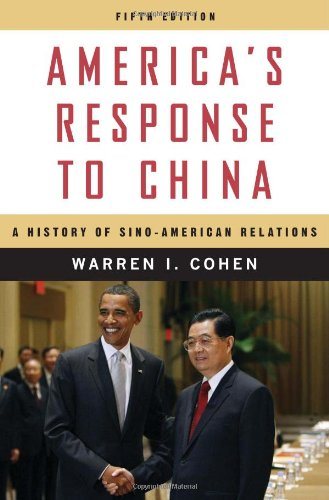 America's Response to China: A History of Sino-American...