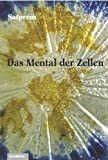 Das Mental der Zellen