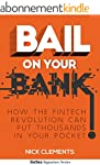 Bail On Your Bank! How The Fintech Re...
