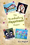 img - for The Unschooling Happiness Project: A Guide to Living A Happy and Fulfilling Life Through Love and Creativity book / textbook / text book