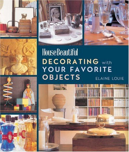 Decorating with Your Favorite Objects (House Beautiful)