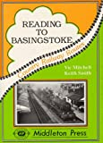 Reading to Basingstoke: Including the Secret Bramley MOD System (Country Railway Routes)