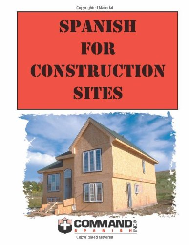 Spanish for Construction Sites English and Spanish Edition